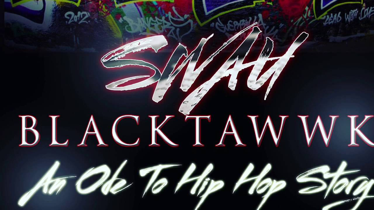 BLACKTAWWK: An Ode To Hip Hop Story