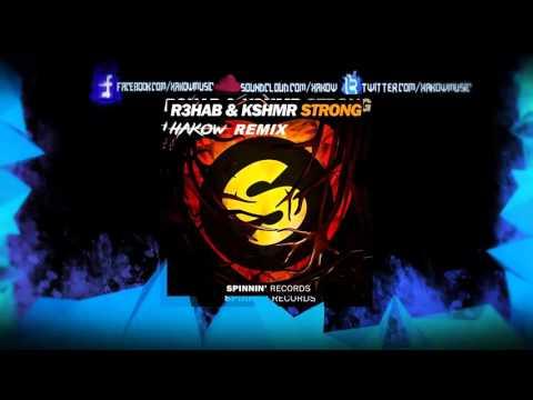 R3hab & KSHMR - Strong (HAKOW Remix)