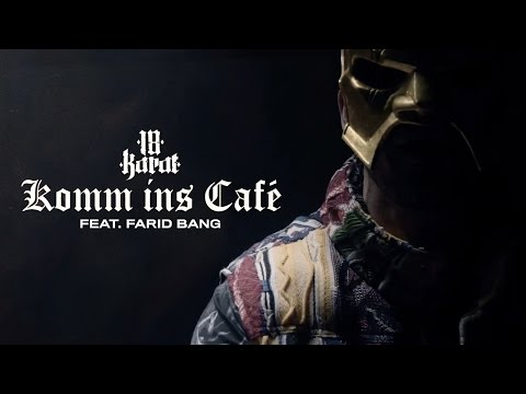 18 Karat feat. Farid Bang ✖️ KOMM INS CAFÉ ✖️ [ official Video ] prod. by Abaz & Clay Beatz