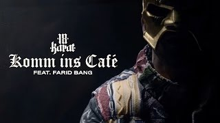 Repeat youtube video 18 Karat feat. Farid Bang ✖️ KOMM INS CAFÉ ✖️ [ official Video ] prod. by Abaz & Clay Beatz