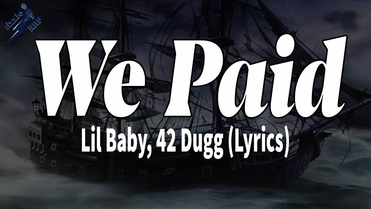 Download Lil Baby, 42 Dugg - We Paid (Lyrics)   rizzleRap