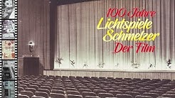 100 Jahre Schmelzer Lichtspiele