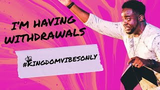 I'm Having Withdrawals | Kingdom Vibes Only | (Part 3) | Jerry Flowers