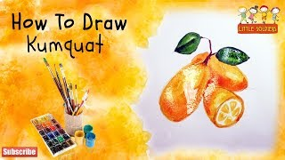 How to Draw Kumquat with Colors for kids :Paper Drawing for kids | Little Soldiers