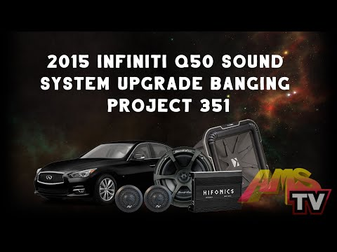2015 infiniti q50 sound system upgrade Banging Project 351