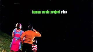 Human Waste Project - Electra