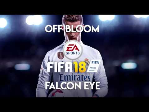 Off Bloom - Falcon Eye (FIFA 18 Soundtrack)