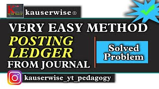 Posting Ledger [LEDGER from JOURNAL] with solved problem :-by kauserwise thumbnail