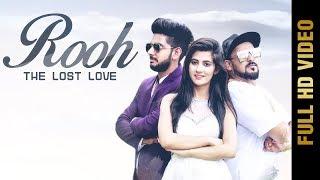 ROOH - THE LOST LOVE (Full Video) | SHIVAA Ft .VJazzz| New Punjabi Songs 2017