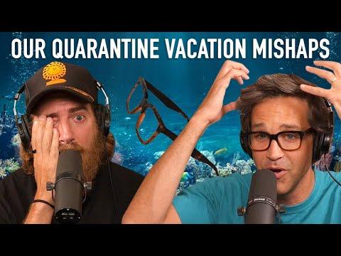 Our Quarantine Vacation Mishaps
