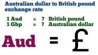 Australia dollar to british pound exchange rate | aud to gbp | gbp to aud |austlian dollars to pound