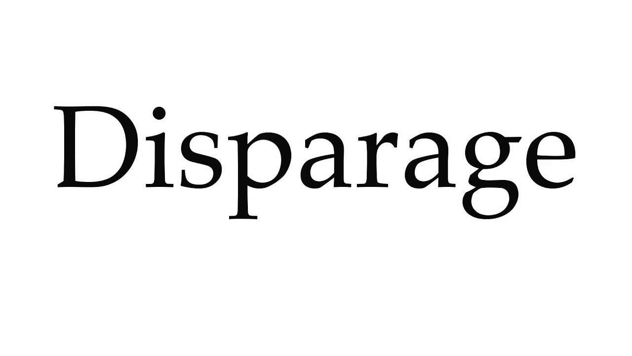 How To Pronounce Disparage   YouTube