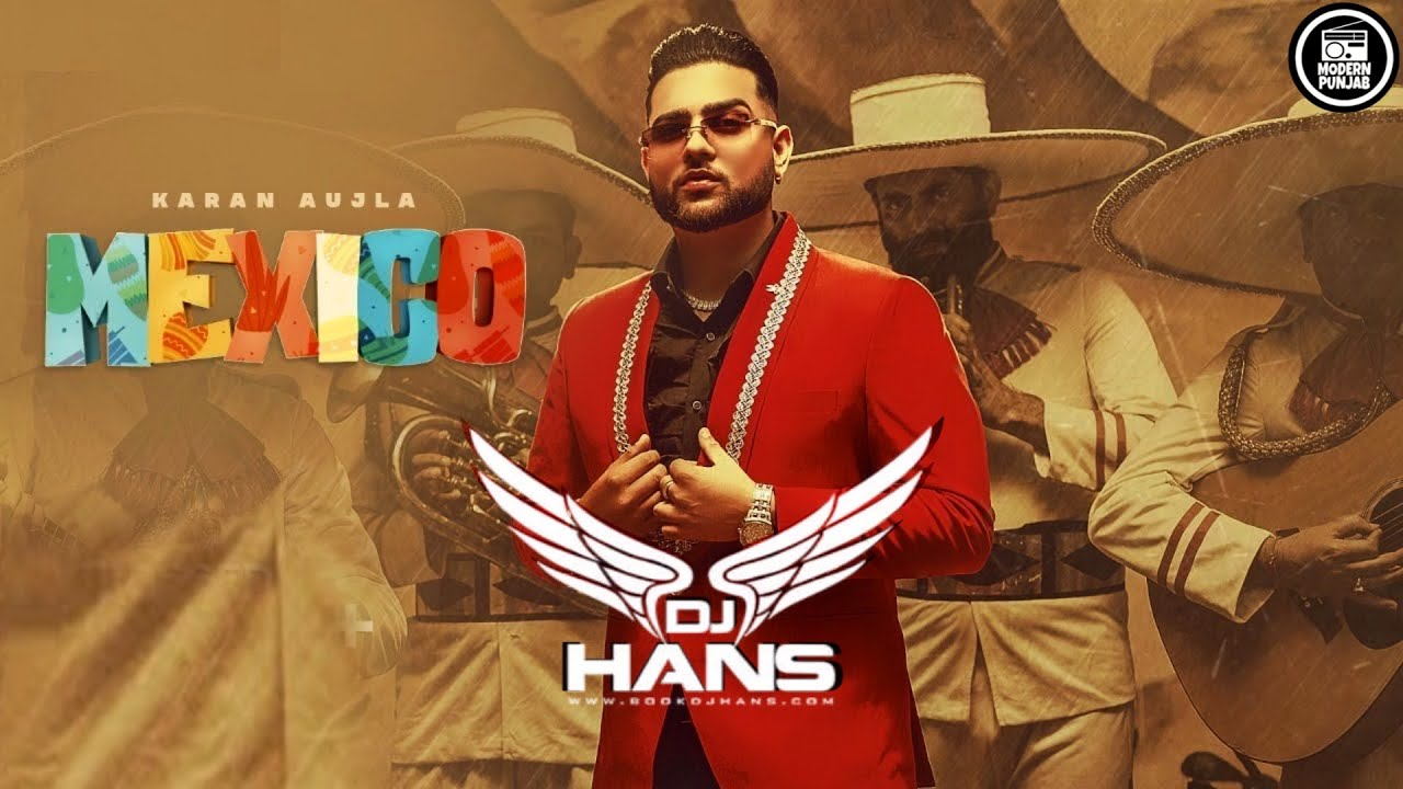 Mexico Koka Remix DJ Hans | Karan Aujla | Latest Punjabi Songs 2021