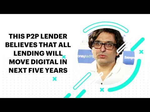 This P2P Lender Believes that All Lending Will Move Digital in Next Five Years