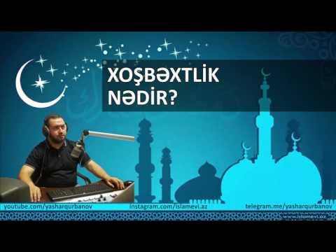 Xoşbəxtlik nədir? - Yaşar Qurbanov