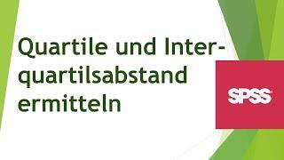 Quartile und Interquartilsabstand in SPSS ermitteln