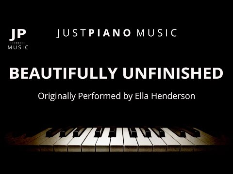 Beautifully Unfinished By Ella Henderson (Piano Accompaniment)