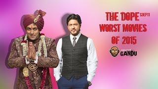 bollywoodgandu   the dope season 3   episode 11  worst movies of 2015