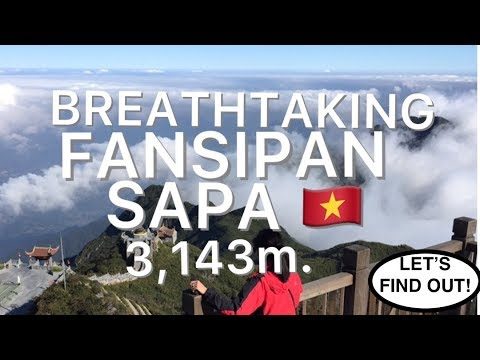 FANSIPAN IS THE HIGHEST MOUNTAIN  IN SOUTH EAST ASIA - SAPA VIETNAM TRIP PART - 3