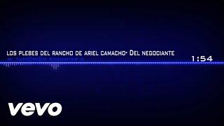 Del Negociante- Los Plebes Del Rancho De Ariel Camacho Con Epicentro