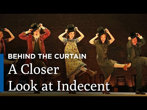 Behind the Curtain: Indecent