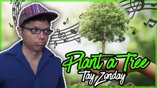 Plant A Tree - Song by Tay Zonday