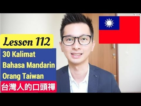 Lesson 113. Belajar Bahasa Mandarin Orang Taiwan 30 Kalimat 台灣人口頭禪
