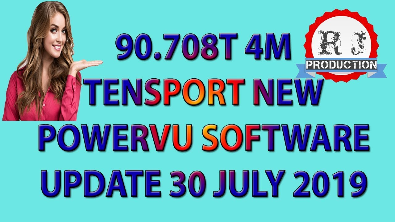 90 708 T_4M TENSPORT NEW POWERVU SOFTWARE UPDATE 30 JULY 2019 Rana Jameel  Production