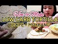 HOW TO MAKE LOW CARB TORTILLA | LOW CARB DIET | MUKBANG | MIKE and LEN channel