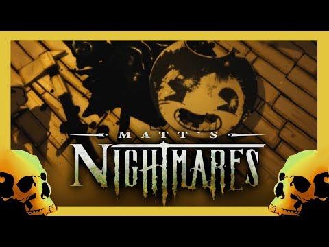 Matt's Nightmares - Bendy and The Ink Machine (Ep 1 + 2)
