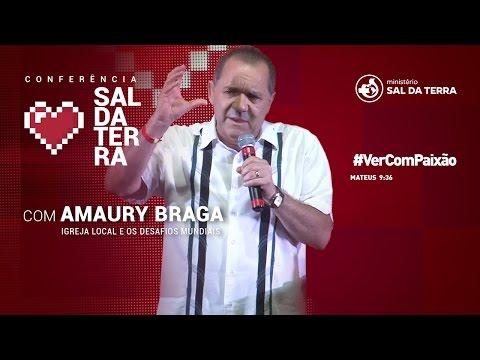 Amaury Braga- Igreja local e os desafios mundiais
