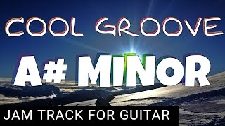 Cool Groove Backing Track For Guitar in A# Minor (A#m)