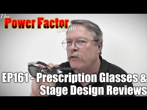 Episode 161 - Prescription Glasses & Stage Design Reviews