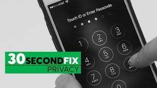 30 Second Fix: Privacy
