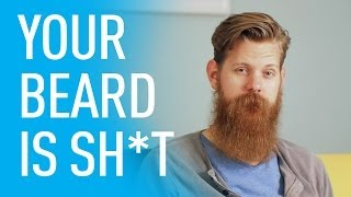 Your Beard Looks Like Sh*t | Eric Bandholz