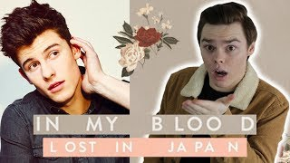 NEVER Listened to IN MY BLOOD & LOST IN JAPAN - Shawn Mendes Reaction