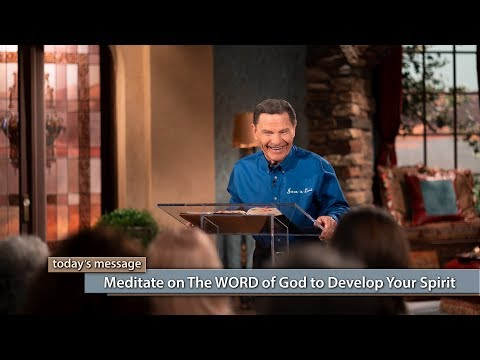 Meditate on The WORD of God to Develop Your Spirit