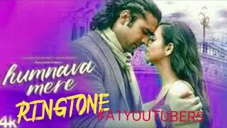 Hum_Nava_Mere_Hindi Love Ringtone New 2019  Hum Nava Mere-Jubin Nautaliya Love Ringtone 2019Latest  