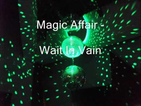 Magic Affair - Wait In Vain