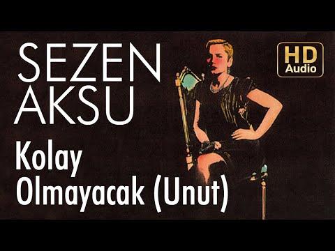 Sezen Aksu - Unut | Kolay Olmayacak (Official Audio)
