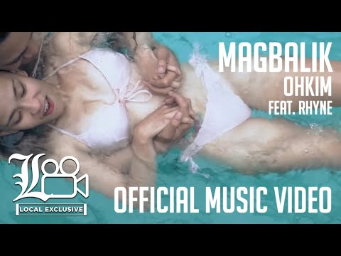 Ohkim - Magbalik ft. Rhyne (Prod. by Ochomil) (LOCAL Exclusive - Official Music Video)