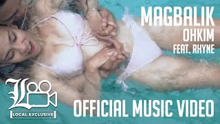 ohkim-magbalik-ft-rhyne-prod-by-ochomil-local-exclusive-official-music-video