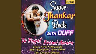 "Tu Pagal Premi Awara (Super Jhankar Beats With Duff) (From ""Shola Aur Shabnam"")"