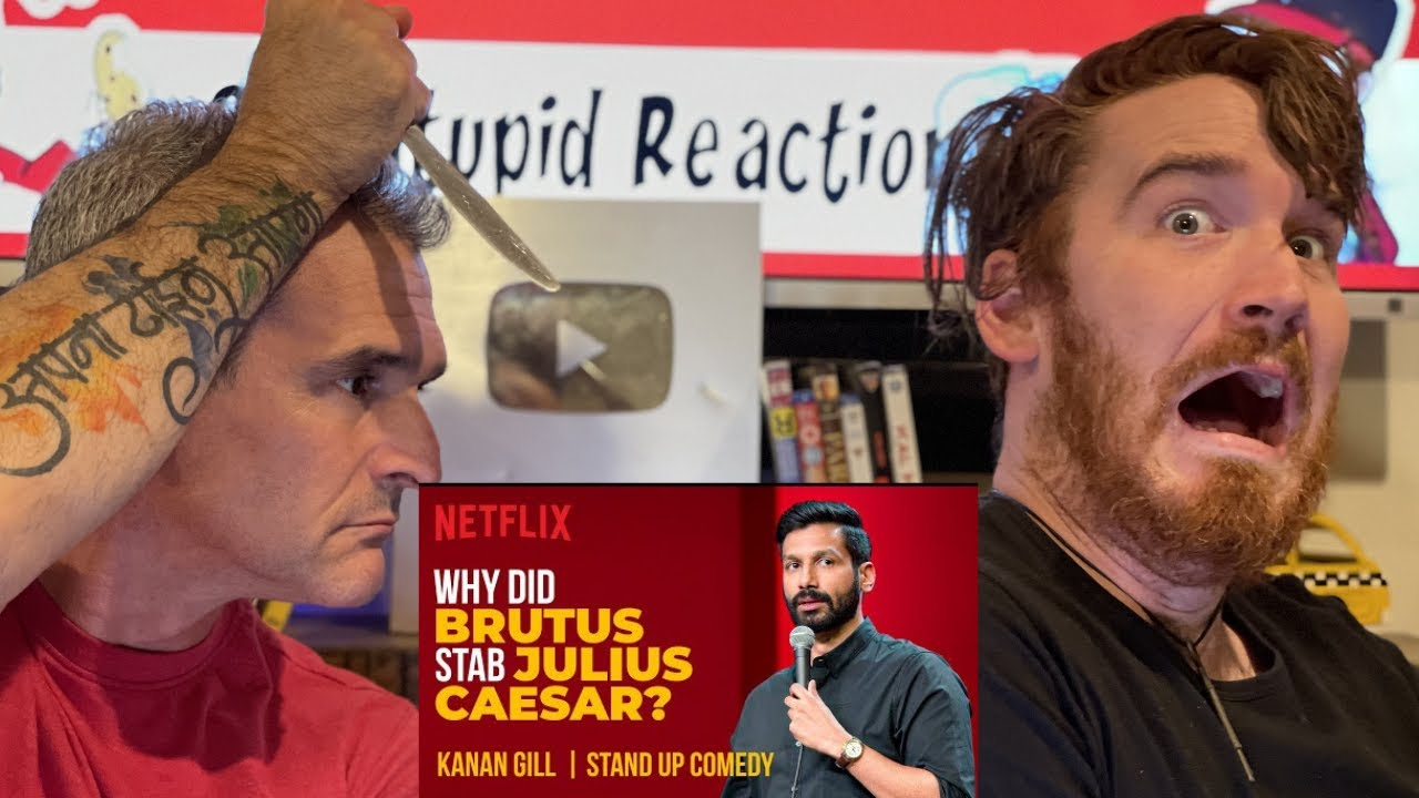 Kanan Gill Stand-Up Comedy   Why Did Brutus Stab Julius Caesar? REACTION!!