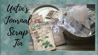 SORTING OUT A JOURNAL SCRAP BITS TIN NAMED UNTIN!!