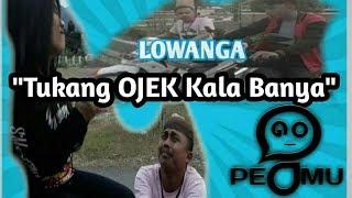 Video LOWANGA PART 2 (TUKANG OJEK KALA BANYA) download MP3, 3GP, MP4, WEBM, AVI, FLV Agustus 2019