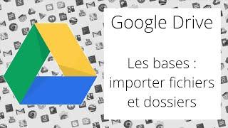 Bases de Google Drive : Importer des fichiers et dossiers