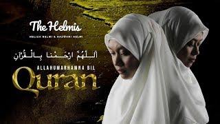 Allahumarhamna Bil Quran The Helmis Heliza Hazwani Helmi MP3