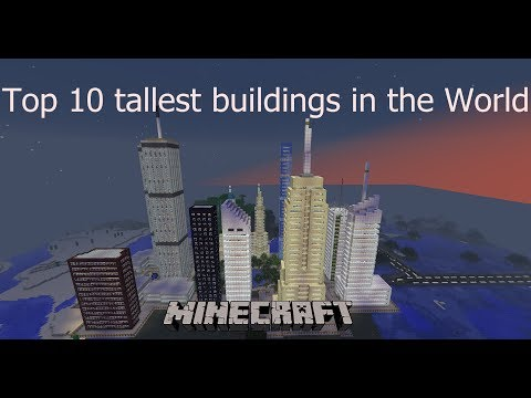 Minecraft - Top 10 tallest buildings in the world [HD+]