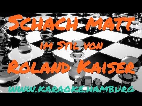 Roland Kaiser - Schach Matt - KARAOKE